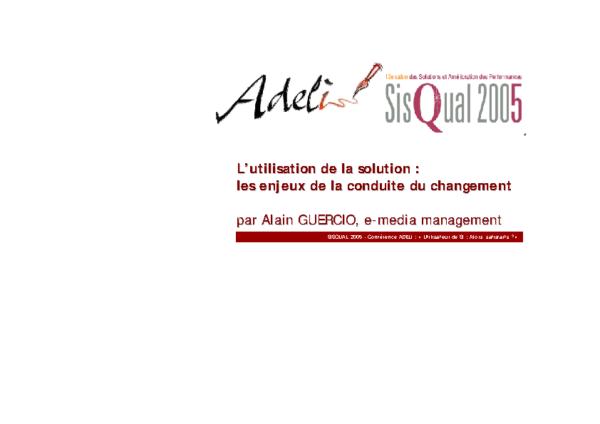 SisQual 2005 – L'utilisation de la solution: les enjeux de la conduite du changement