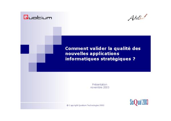 Sisqual 2003 Comment valider la qualité des nouvelles applications informatiques stratégiques