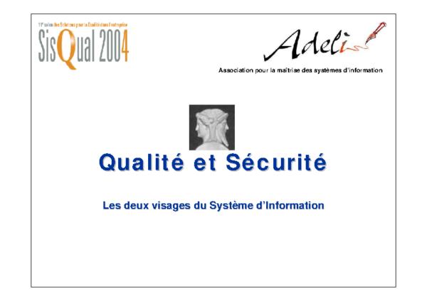 Sisqual2004 Qualité et sécurité – Les deux visages du système d'information
